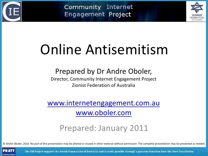 Online Antisemitism<br />Prepared by Dr Andre Oboler, <br />Director, Community Internet Engagement Project<br />Zionist F...