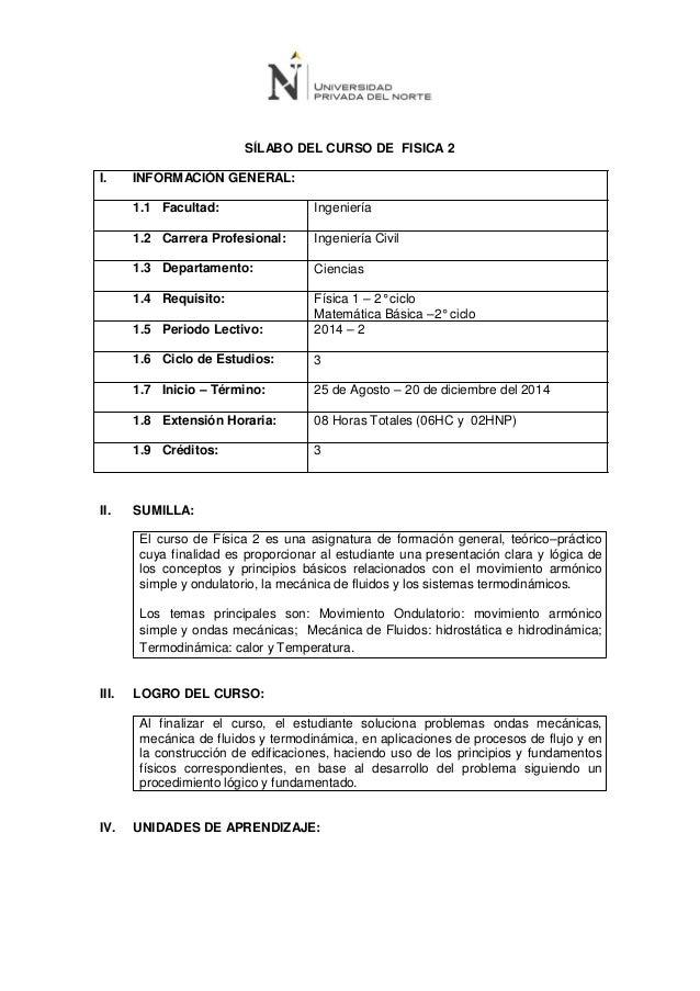 SÍLABO DEL CURSO DE  FISICA 2  II.  SUMILLA:  III.  LOGRO DEL CURSO:  IV.  UNIDADES DE APRENDIZAJE:  Al finalizar el curso...