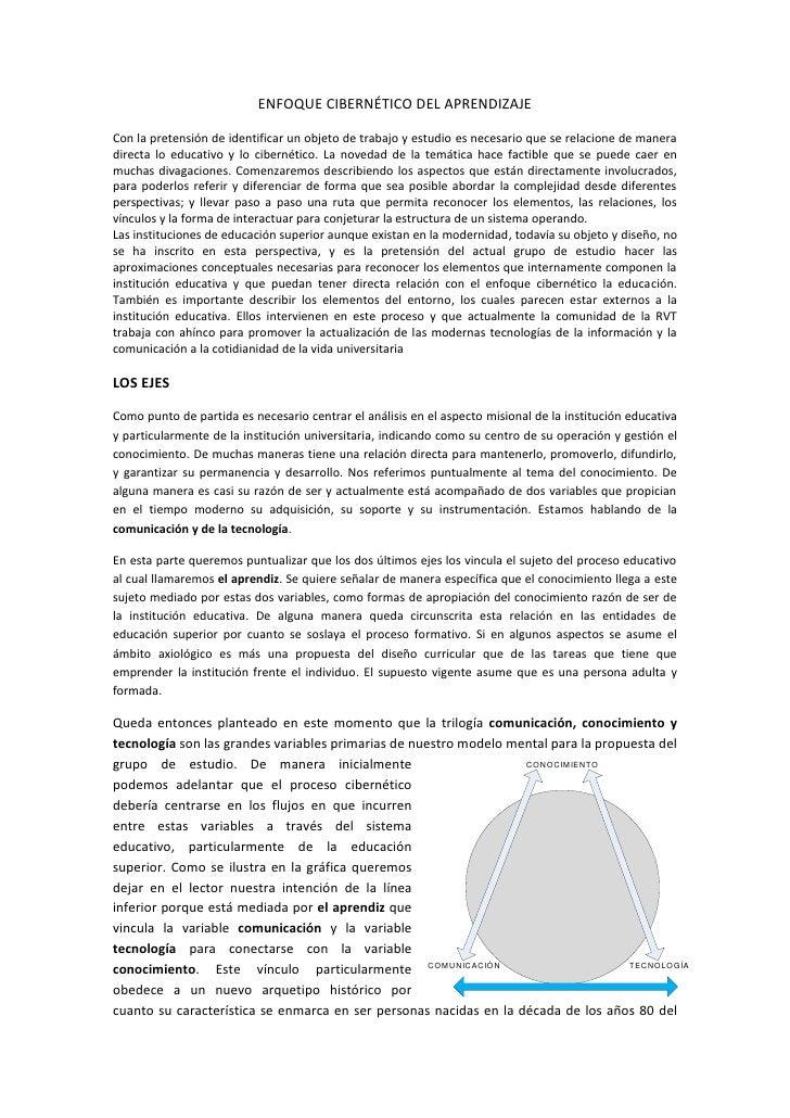 ENFOQUE CIBERNÉTICO DEL APRENDIZAJE  Con la pretensión de identificar un objeto de trabajo y estudio es necesario que se r...