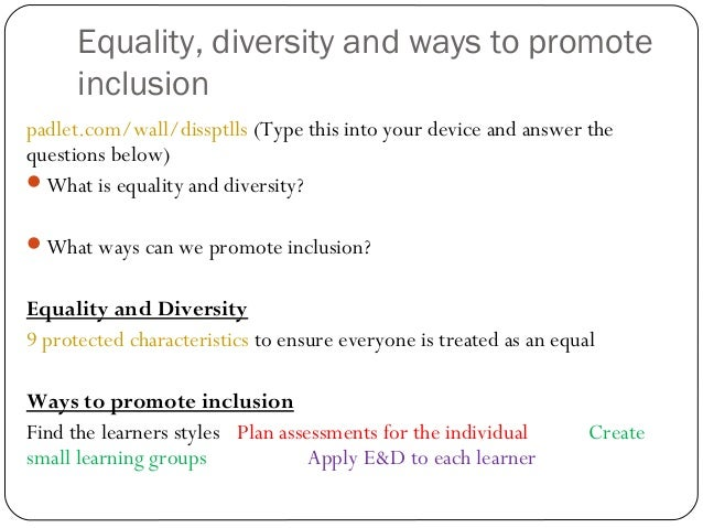 equality diversity and inclusion 3 essay Unit 4222-303 promote equality and inclusion in health and social care 11 diversity literally means difference  diversity and inclusion essay ncfe level 3 .