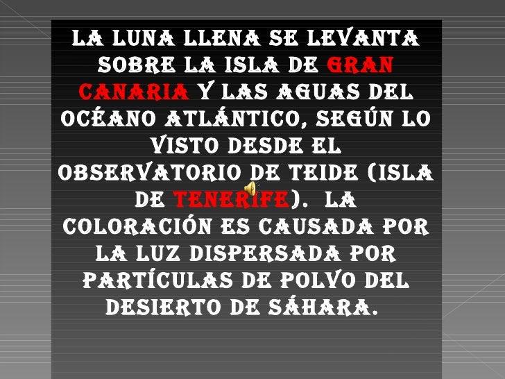 La Luna Llena se levanta sobre la isla de  Gran Canaria  y las aguas del Océano Atlántico, según lo visto Desde el observa...