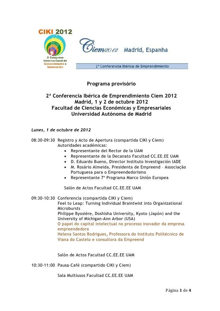 Programa provisório       2ª Conferencia Ibérica de Emprendimiento Ciem 2012                  Madrid, 1 y 2 de octubre 201...