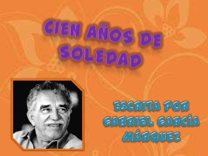 Cien años de soledad es una novela del escritor colombiano yPremio Nobel de Literatura en 1982, Gabriel García Márquez.Con...
