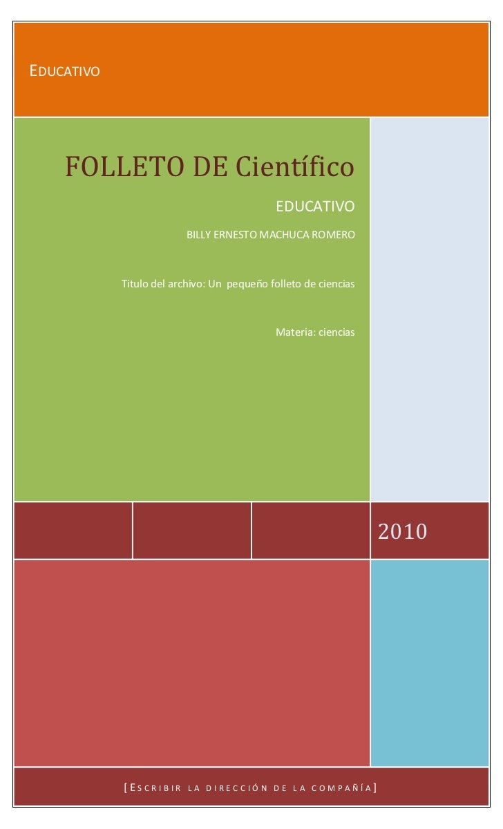 Educativo2010FOLLETO DE CientíficoEDUCATIVOBILLY ERNESTO MACHUCA ROMEROTitulo del archivo: Un  pequeño folleto de ciencias...