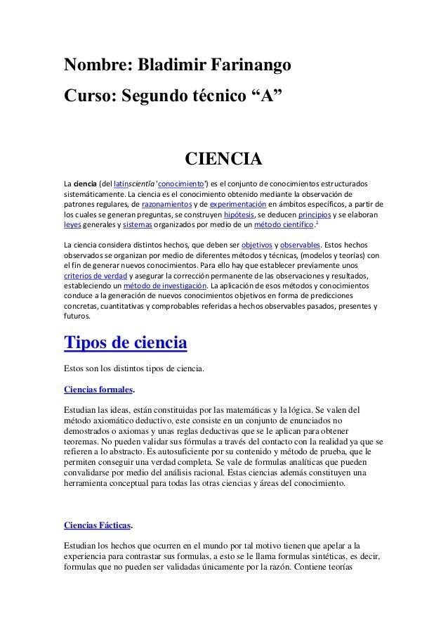 """Nombre: Bladimir Farinango Curso: Segundo técnico """"A""""  CIENCIA La ciencia (del latínscientĭa 'conocimiento') es el conjunt..."""