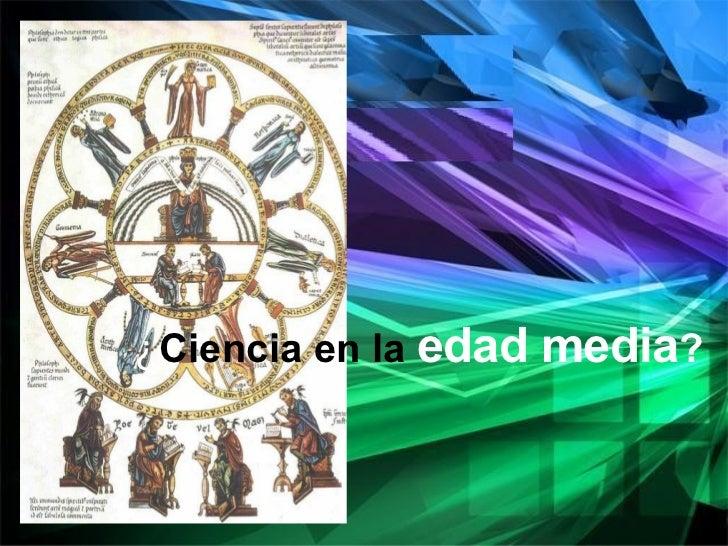 Ciencia En La Edad Media