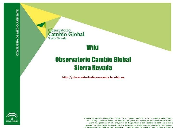 Wiki  Observatorio Cambio Global Sierra Nevada http://observatoriosierranevada.iecolab.es   Tomado de Pérez-Luque Pérez-Lu...