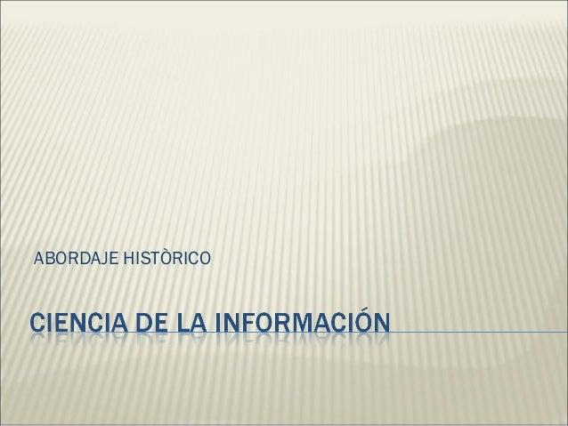 Ciencia de la informacion abordaje històrico.(1)