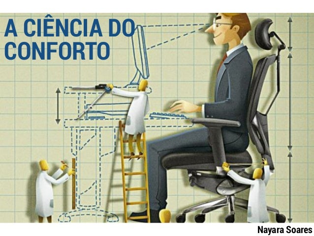 A CIÊNCIA DO CONFORTO Nayara Soares