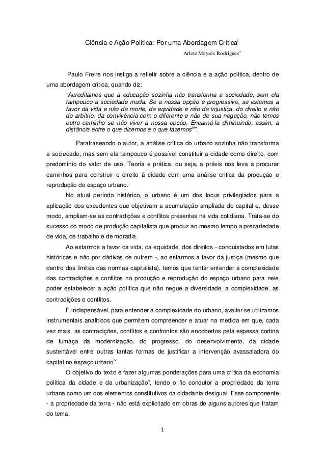 1 Ciência e Ação Política: Por uma Abordagem Críticai Arlete Moysés Rodriguesii Paulo Freire nos instiga a refletir sobre ...
