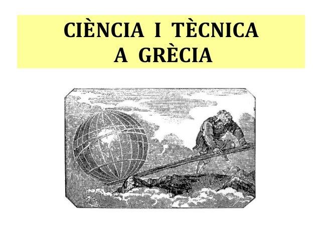 CIÈNCIA I TÈCNICA A GRÈCIA