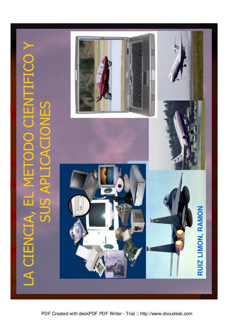 CIENCIA, METODO CIENTIFICO Y SUS APLICACIONES