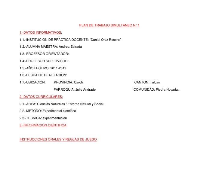 """PLAN DE TRABAJO SIMULTANEO N° 1<br />1.-DATOS INFORMATIVOS:<br />1.1.-INSTITUCION DE PRÁCTICA DOCENTE: """"Daniel Ortiz Roser..."""