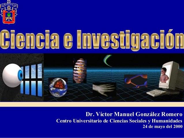 Dr. Víctor Manuel González Romero Centro Universitario de Ciencias Sociales y Humanidades 24 de mayo del 2000