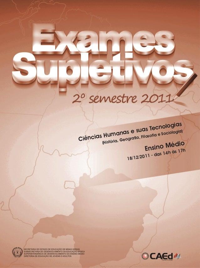 Ciências Humanas e suas Tecnologias (História, Geografia, Filosofia e Sociologia) Ensino Médio 18/12/2011 - das 14h às 17h