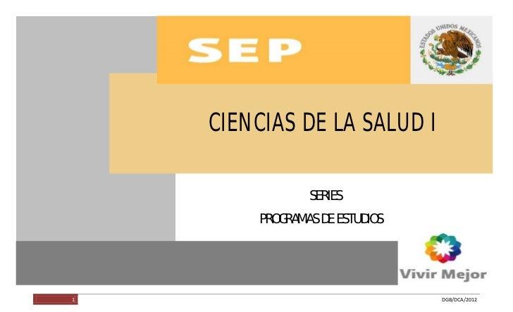 CIENCIAS DE LA SALUD I                         CIENCIAS DE LA SALUD I                                     SERIES          ...