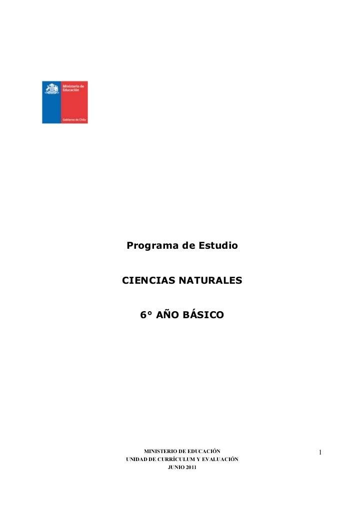 Programa de EstudioCIENCIAS NATURALES    6° AÑO BÁSICO     MINISTERIO DE EDUCACIÓN        1UNIDAD DE CURRÍCULUM Y EVALUACI...