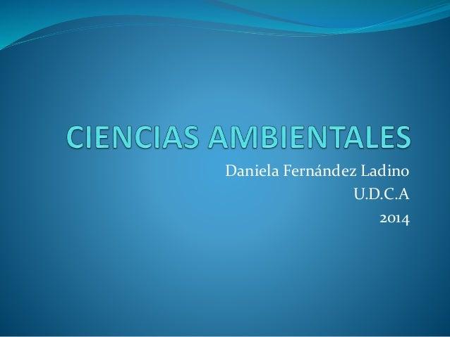 Daniela Fernández Ladino  U.D.C.A  2014