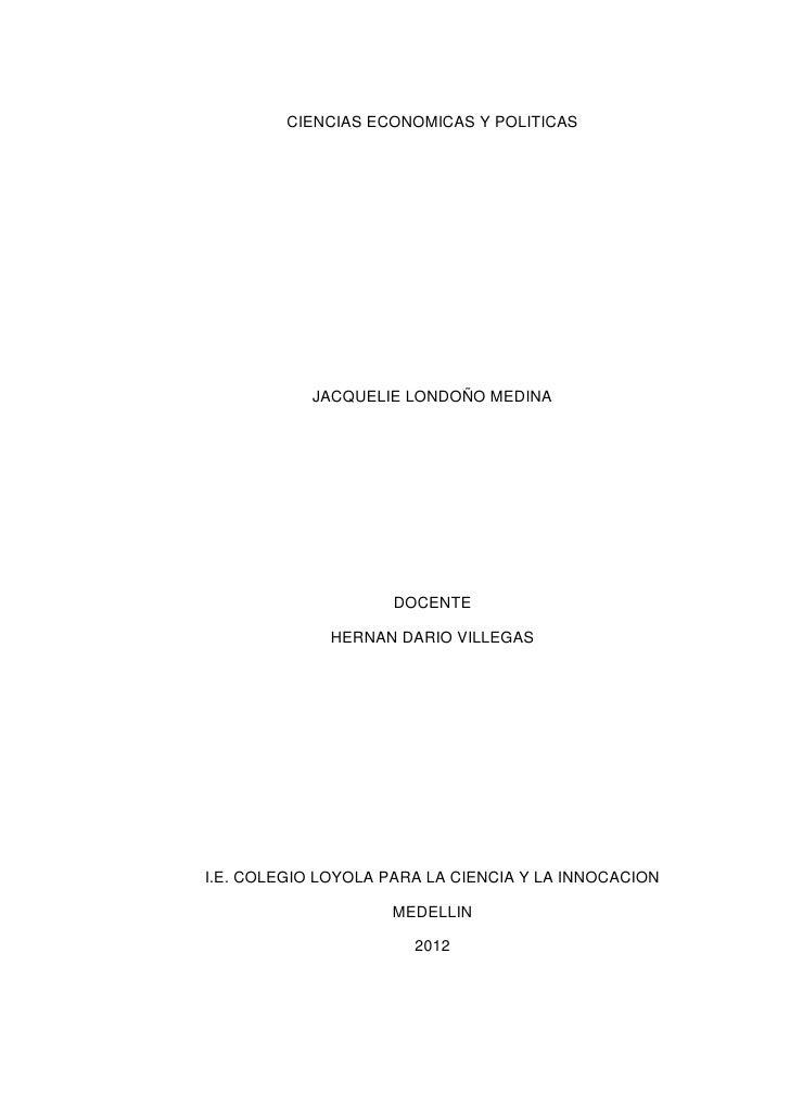 CIENCIAS ECONOMICAS Y POLITICAS            JACQUELIE LONDOÑO MEDINA                     DOCENTE              HERNAN DARIO ...
