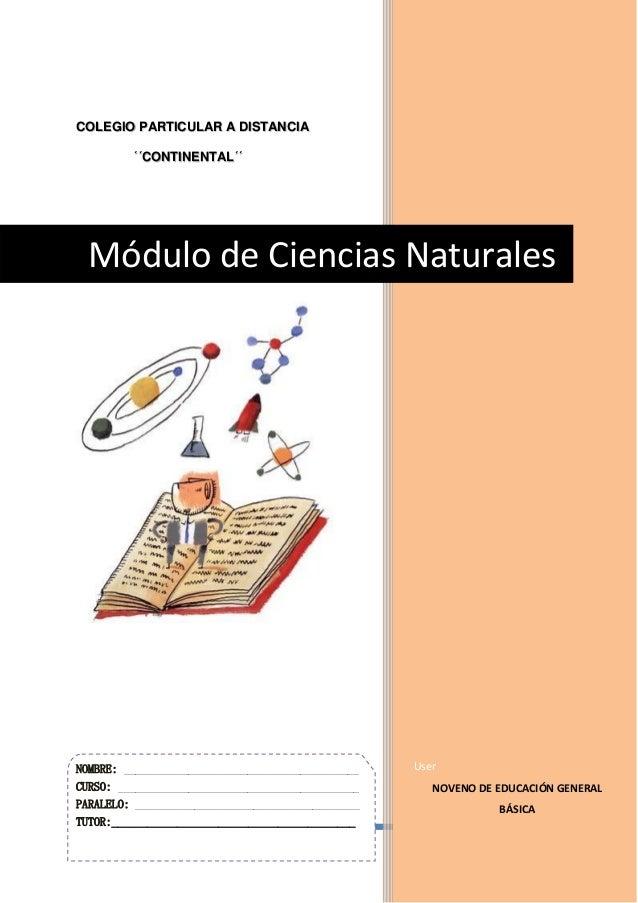 USER COLEGIO PARTICULAR A DISTANCIA ´´CONTINENTAL´´ User NOVENO DE EDUCACIÓN GENERAL BÁSICA Módulo de Ciencias Naturales N...