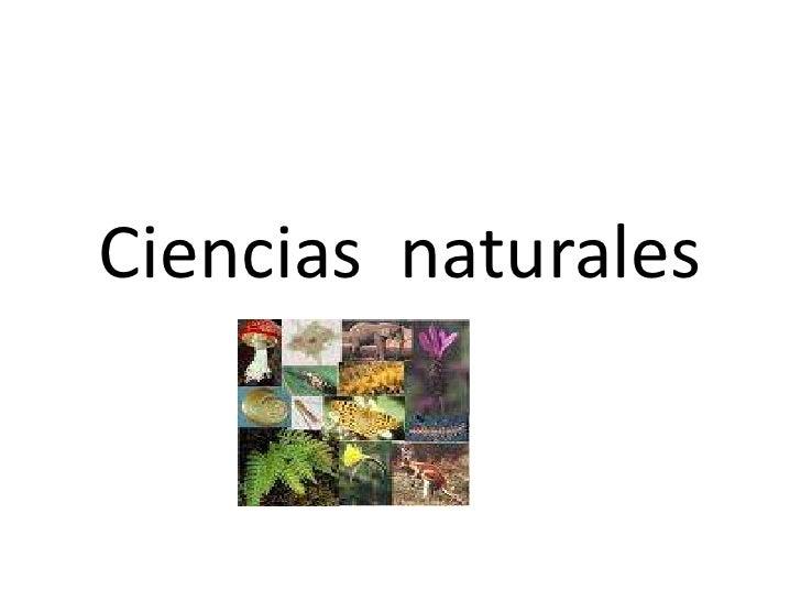 Ciencias  naturales<br />