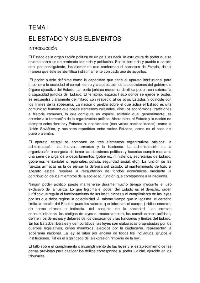 TEMA IEL ESTADO Y SUS ELEMENTOSINTRODUCCIÓNEl Estado es la organización política de un país, es decir, la estructura de po...