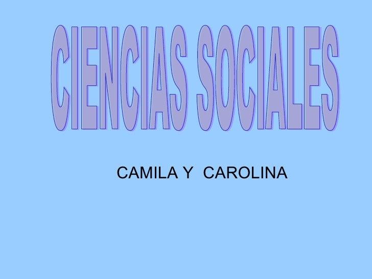 CAMILA Y  CAROLINA CIENCIAS SOCIALES