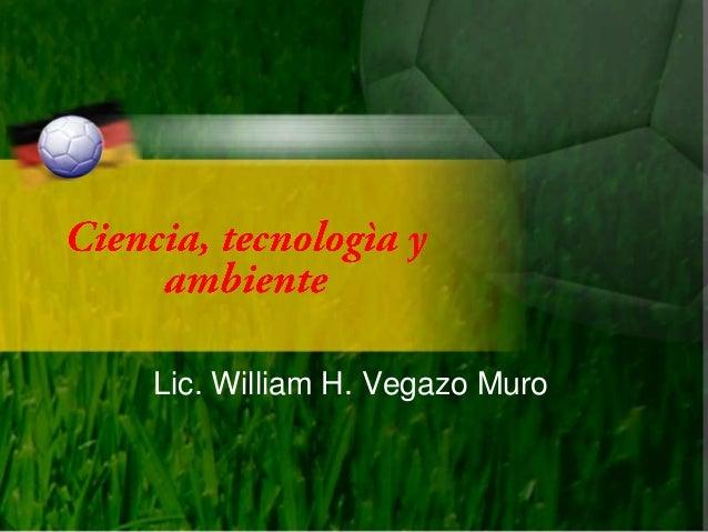 Ciencia, tecnologìa y ambiente
