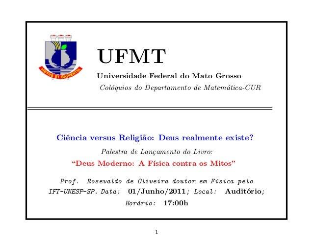 UFMT           Universidade Federal do Mato Grosso            Col´quios do Departamento de Matem´tica-CUR               o ...