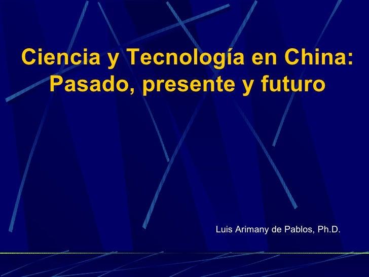 Ciencia y tecnología  pasado, presente y futuro