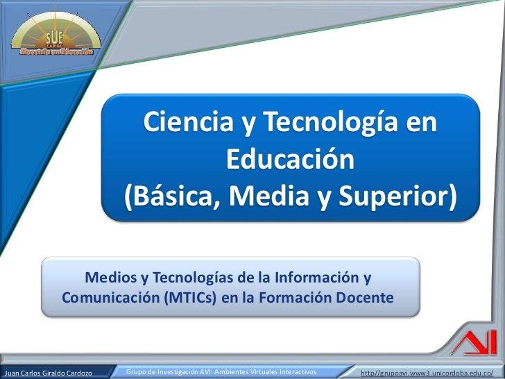 Medios y Tecnologías de la Información y Comunicación (MTICs) en la Formación Docente<br />Ciencia y Tecnología en Educaci...
