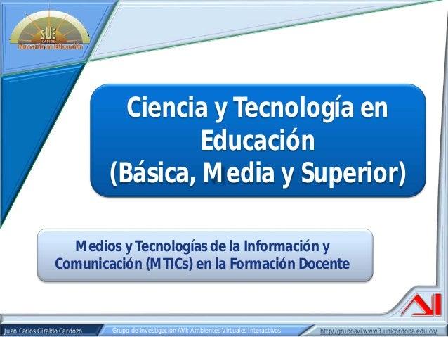Ciencia y Tecnología en Educación - Maestría en Educación SUE Caribe