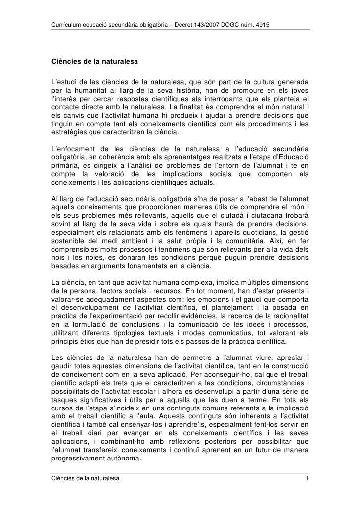 Currículum educació secundària obligatòria – Decret 143/2007 DOGC núm. 4915     Ciències de la naturalesa  L'estudi de les...