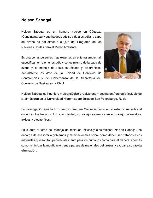 Nelson Sabogal Nelson Sabogal es un hombre nacido en Cáqueza (Cundinamarca) y que ha dedicado su vida a estudiar la capa d...