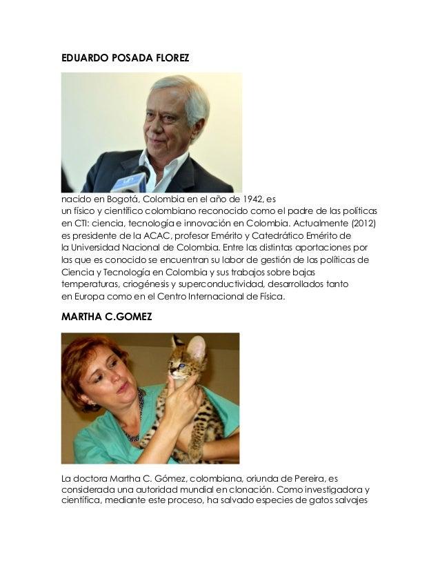 EDUARDO POSADA FLOREZ nacido en Bogotá, Colombia en el año de 1942, es un físico y científico colombiano reconocido como e...