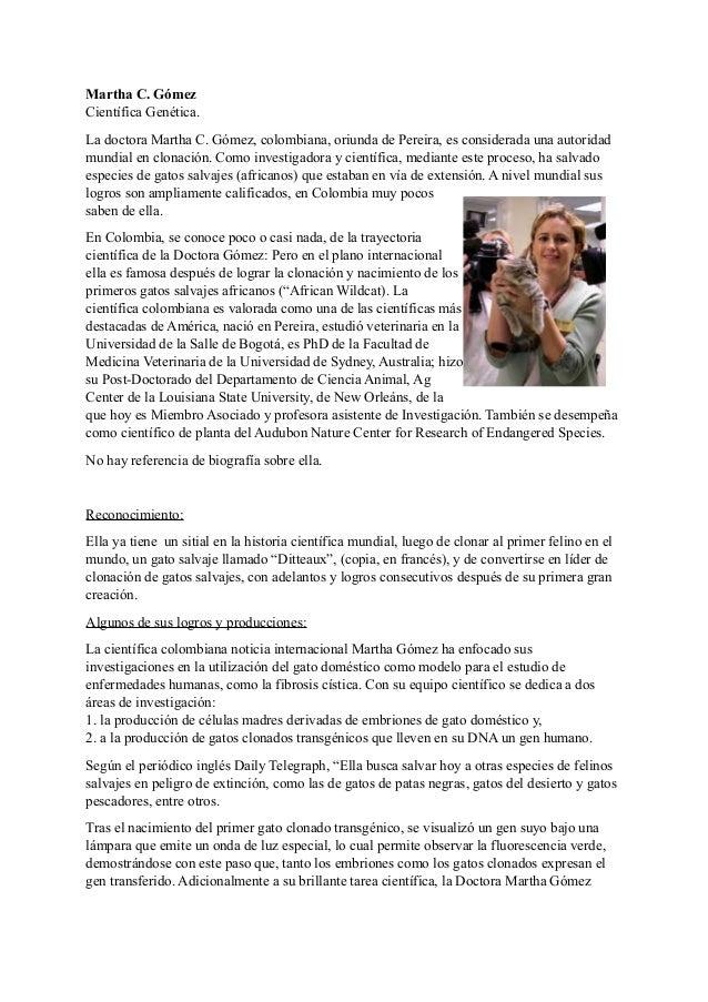 Martha C. Gómez Científica Genética. La doctora Martha C. Gómez, colombiana, oriunda de Pereira, es considerada una autori...