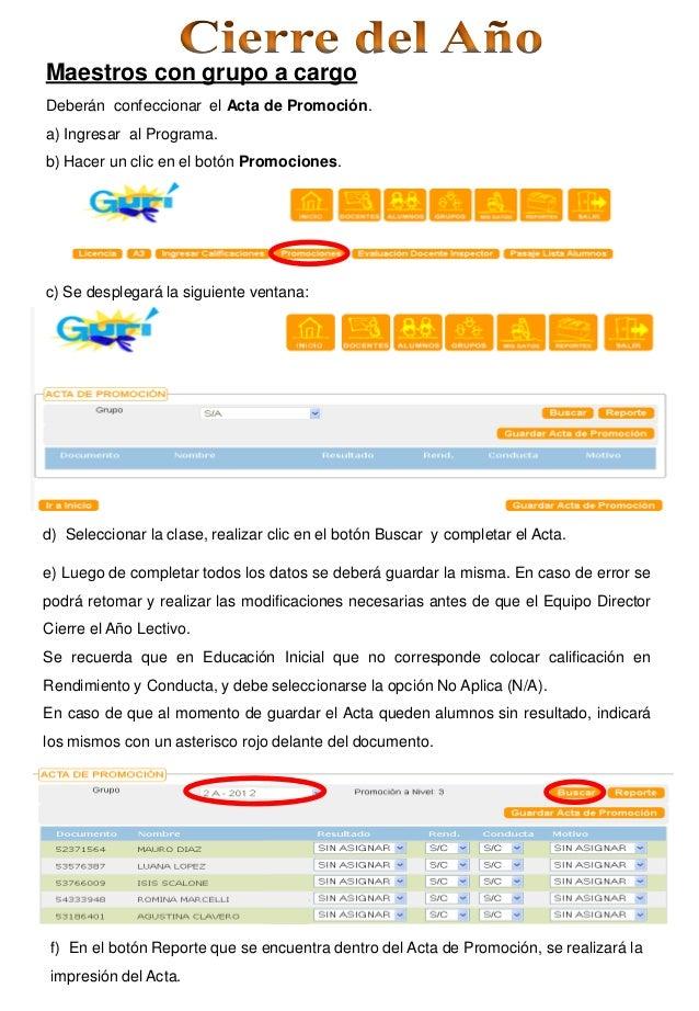 Maestros con grupo a cargoDeberán confeccionar el Acta de Promoción.a) Ingresar al Programa.b) Hacer un clic en el botón P...