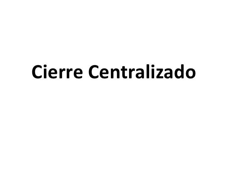Cierre Centralizado