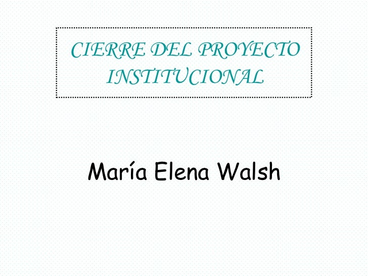 Cierre del proyecto institucional