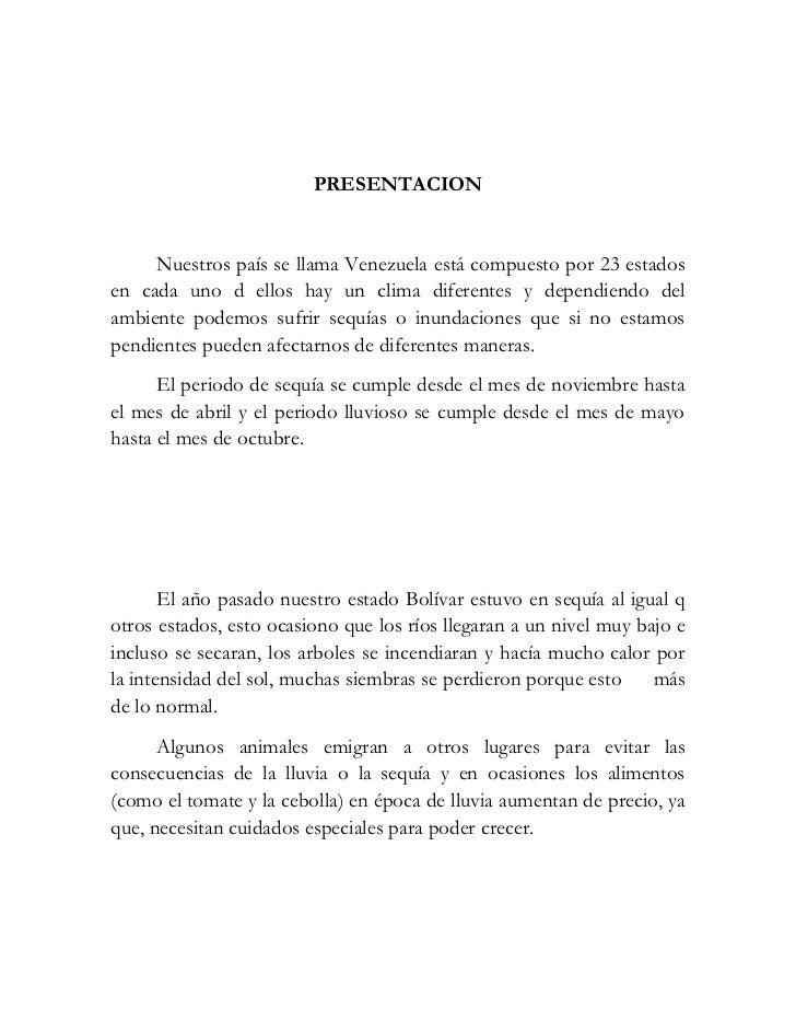 PRESENTACION<br />Nuestros país se llama Venezuela está compuesto por 23 estados en cada uno d ellos hay un clima diferent...