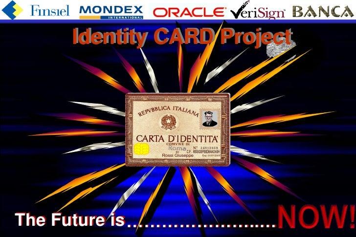 Identity CARD Project     The Future is …………………..…    Copyright © 1999 Massimo F. Penco   1
