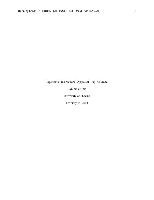 Running head: EXPERIENTIAL INSTRUCTIONAL APPRAISAL 1 Experiential Instructional Appraisal (ExpIA) Model Cynthia Crump Univ...