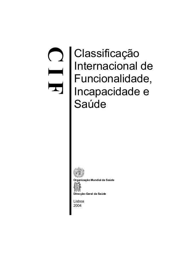 Classificação Internacional de Funcionalidade, Incapacidade e Saúde Organização Mundial da Saúde Direcção-Geral da Saúde L...