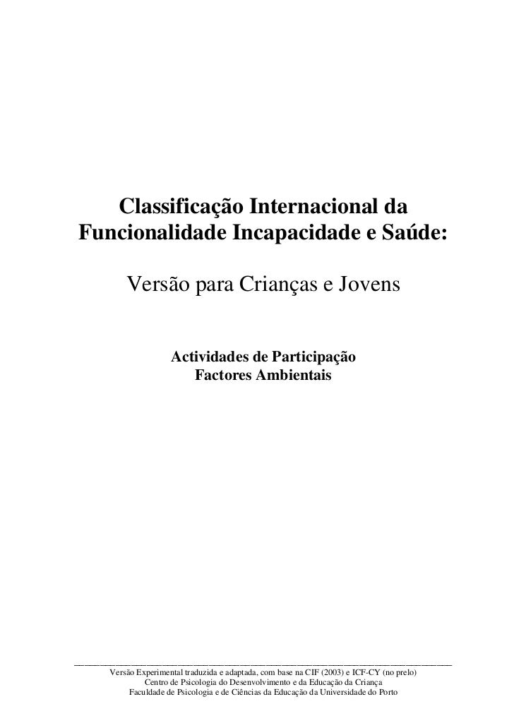 Classificação Internacional daFuncionalidade Incapacidade e Saúde:          Versão para Crianças e Jovens                 ...