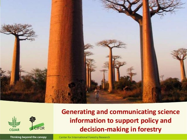 Generating and communicating science information to support policy and decision-making in forestry