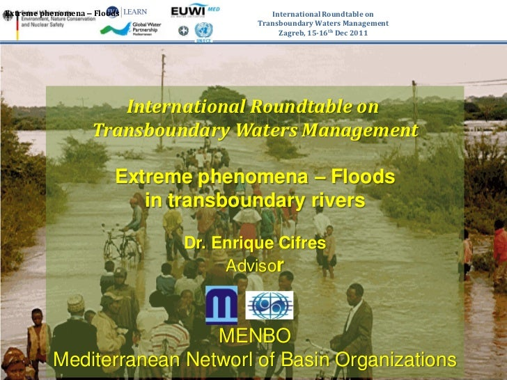 Extreme phenomena – Floods                International Roundtable on                                       Transboundary ...