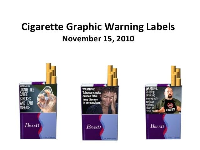 Cigarette Graphic Warning Labels November 15, 2010