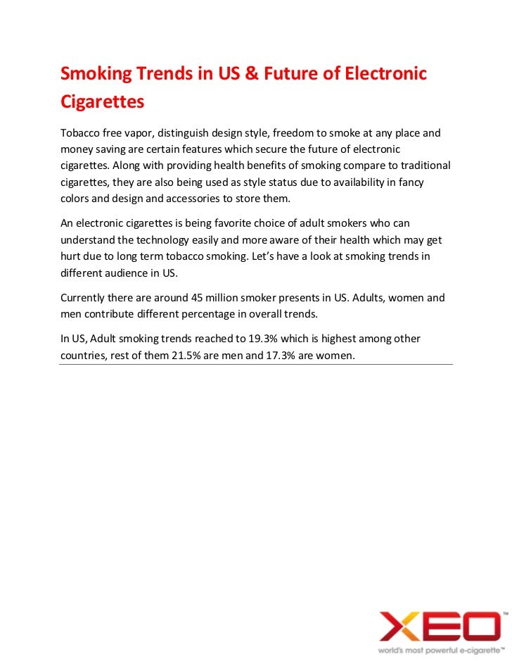 Smoking Trends in US & Future of ElectronicCigarettesTobacco free vapor, distinguish design style, freedom to smoke at any...