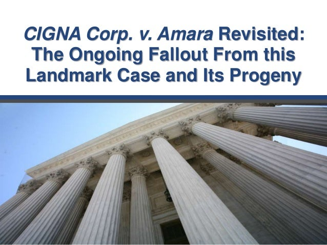 CIGNA Corp. v. Amara Revisited: The Ongoing Fallout From this Landmark Case and Its Progeny