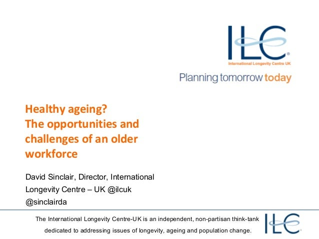 Healthy ageing? The opportunities and challenges of an older workforce